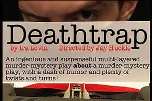 Deathtrap: An Ingenious Suspense Play