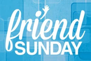 10/29: Friend Sunday