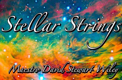 6/29: Stellar Strings with David Wiley