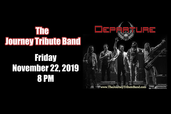 11/22: Departure – The Journey Tribute Band
