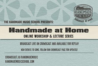 Handmade Music School launches online workshop