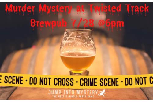 7/28: Murder Mystery at Twisted Track Brewpub