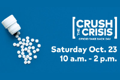 10/23: Crush the Crisis Opioid Take Back Day